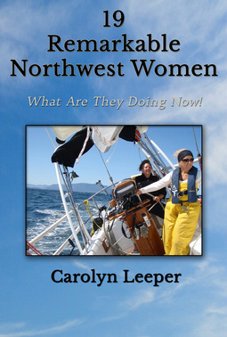 19 Remarkable Northwest Women by Carolyn Leeper